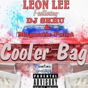 Leon Lee - Cooler Bag ft. DJ Skhu & Magnetic Point